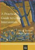 A Practical Guide to Crisis Intervention, Cavaiola, Alan and Colford, Joseph E., 061811632X