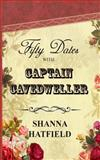 Fifty Dates with Captain Cavedweller, Shanna Hatfield, 1495406326