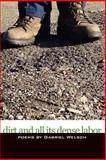 Dirt and All Its Dense Labors, Gabriel Welsch, 1933456329