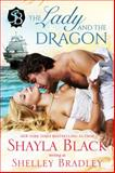 The Lady and the Dragon, Black, Shayla and Bradley, Shelley, 1936596326