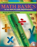 Math Basics for the Health Care Professional, Lesmeister, Michele Benjamin, 0135126320