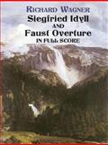 Siegfried Idyll and Faust Overture in Full Score, Richard Wagner, 0486446328