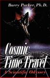 Cosmic Time Travel, Barry Parker, 0738206326
