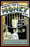 Where the Money Was, Willie Sutton and Edward Linn, 0767916328