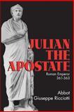 Julian the Apostate, Abbot G. Ricciotti, 0895556324