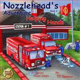 Nozzlehead's Adventure Book 2 Helping Hands, T. J. Spencer, 1493656325