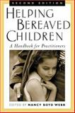 Helping Bereaved Children, Second Edition : A Handbook for Practitioners, , 1572306327