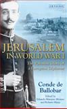 Jerusalem in World War I : The Palestine Diary of a European Diplomat, de Ballobar, Conde, 1848856326