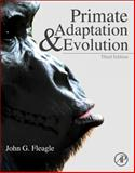 Primate Adaptation and Evolution, Fleagle, John G., 0123786320