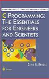 C Programming : The Essentials for Engineers and Scientists, Brooks, David R., 0387986324