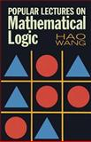 Popular Lectures on Mathematical Logic, Wang, Hao, 0486676323