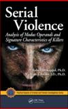 Serial Violence : Analysis of Modus Operandi and Signature Characteristics of Killers, Keppel, Robert D. and Birnes, William J., 1420066323