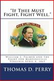 If Thee Must Fight, Fight Well, Thomas Perry, 1460976320