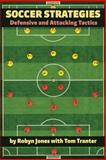 Soccer Strategies - Defensive and Attacking Tatics 9781890946326