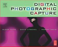 Digital Photographic Capture, Rand, Glenn and Litschel, David, 0240806328