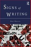 Signs of Writing, Harris, Professor Roy and Harris, Roy, 0415756324