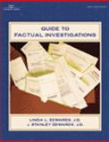 Guide to Factual Investigations, Edwards, Linda L. and Edwards, J Stanley, 0766836320