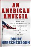 An American Amnesia, Bruce Herschensohn, 0825306329
