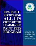 EPA Is Not Recovering All Its Costs of the Lead-Based Paint Fees Program, U. S. Environmental Agency, 1500626325