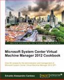 Microsoft System Center Virtual Machine Manager 2012 Cookbook, Edvaldo Alessandro Cardoso, 1849686327