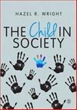 The Child in Society, Wright, Hazel, 144626632X