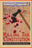 Killing the Constitution, Martin Reott and Patricia Reott, 1477646329