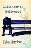 Dillinger in Hollywood, John Sayles, 156025632X