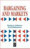 Bargaining and Markets, Osborne, Martin J. and Rubinstein, Ariel, 0125286325