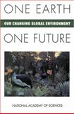 One Earth, One Future : Our Changing Global Environment, DeFries, Ruth S. and National Academy of Sciences Staff, 0309046327
