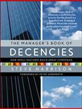 The Manager's Book of Decencies : How Small Gestures Build Great Companies, Harrison, Steve, 007148633X