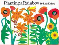 Planting a Rainbow, Lois Ehlert, 015204633X