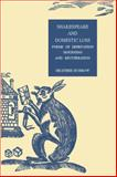 Shakespeare and Domestic Loss : Forms of Deprivation, Mourning, and Recuperation, Dubrow, Heather, 0521626331