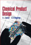 Chemical Product Design, Cussler, E. L. and Moggridge, G. D., 0521796334