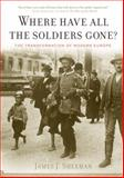Where Have All the Soldiers Gone?, James J. Sheehan, 0547086334