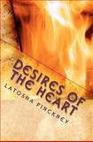 Desires of the Heart, LaTosha Pinckney and LaTosha Pinckney, 0615466338