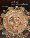 Greek Gold from Hellenistic Egypt, Michael Pfrommer and Elana Towne-Markus, 0892366338