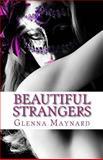 Beautiful Strangers, Glenna Maynard, 1484076338