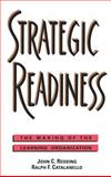 Strategic Readiness : The Making of the Learning Organization, Redding, John C. and Catalanello, Ralph F., 1555426336
