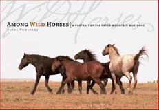 Among Wild Horses, Lynne Pomeranz, 158017633X