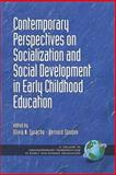 Contemporary Perspectives on Socialization and Social Development in Early Childhood Education, Spodek, Bernard and Saracho, Olivia N., 1593116330
