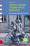 Multiple Language Versions Made in BABELsberg : Ufa's International Strategy 1929-1939, Wahl, Chris, 9089646337