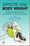 Appetite and Body Weight : Integrative Systems and the Development of Anti-Obesity Drugs, , 0123706335