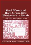 Shock Waves and High-Strain-Rate Phenomena in Metals, , 0306406330