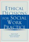 Ethical Decisions for Social Work Practice, Dolgoff and Loewenberg, Frank M., 0495506338