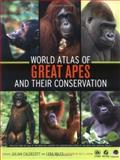 World Atlas of Great Apes and Their Conservation, Julian Caldecott, Lera Miles, 0520246330