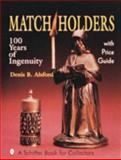 Match Holders, Denis B. Alsford, 0887406335