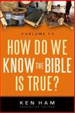 How Do We Know the Bible Is True?, Ken Ham and Bodie Hodge, 0890516332