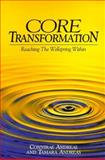 Core Transformation : Reaching the Wellspring Within, Connirae, Andreas and Andreas, Tamara, 0911226338