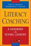 Literacy Coaching : A Handbook for School Leaders, Taylor, Rosemarye T. and Moxley, Dale E., 1412926335