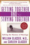 Getting Together and Staying Together, William Glasser and Carleen Glasser, 006095633X